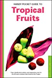Handy Pocket Guide to Tropical Fruits (Handy Pocket Guides) 画像