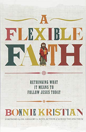 Download A Flexible Faith: Rethinking What It Means to Follow Jesus Today 1478992093