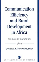 Communication Efficiency and Rural Development in Africa: The Case of Cameroon