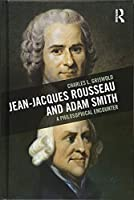 Jean-Jacques Rousseau and Adam Smith: A Philosophical Encounter