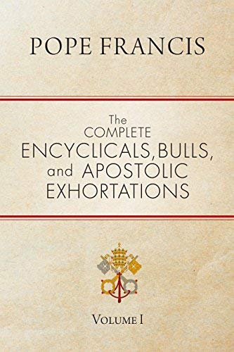 Download The Complete Encyclicals, Bulls, and Apostolic Exhortations 1594717397