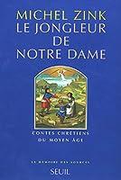 """Le Jongleur de Notre Dame: Contes Chretiens Du Moyen Age (Collection """"La Memoire Des Sources"""")"""