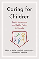 Caring for Children: Social Movements and Public Policy in Canada