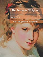 The Torrents Of Spring: Large Print