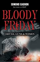 Bloody Friday: Drugs, Guns & Women (Norm Strom Crime)