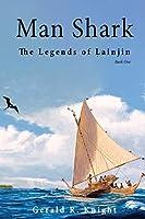 Man Shark: The Legends of Lainjin, Book One