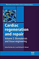 Cardiac Regeneration and Repair: Biomaterials and Tissue Engineering (Woodhead Publishing Series in Biomaterials)
