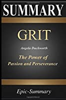 Summary: ''grit'' a Comprehensive Summary - The Power of Passion & Perseverance (Epic Summary)