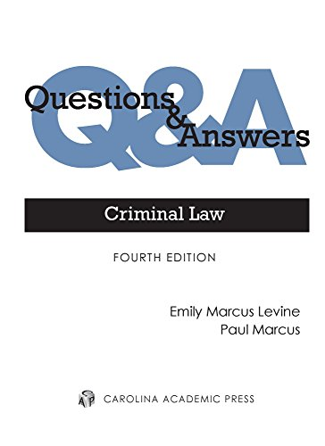 Download Criminal Law: Multiple-choice and Short-answer Questions and Answers (Questions & Answers) 153101240X