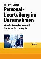 Personalbeurteilung im Unternehmen: Von der Bewerberauswahl bis zum Arbeitszeugnis (GABAL Business Whitebooks)