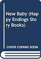 New Baby (Happy Endings Story Books)