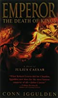 Emperor:  The Death of Kings (The Emperor Series)