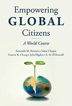 [Reimers, Fernando, Chopra, Vidur, Chung, Connie, Higdon, Julia, O'Donnell, E.]のEmpowering Global Citizens: A World Course (English Edition)