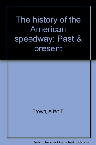 The History of the American Speedway: Past & Present