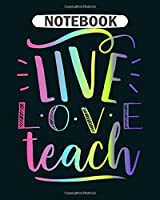 Notebook: live love teach tie dye teacher s  College Ruled - 50 sheets, 100 pages - 8 x 10 inches
