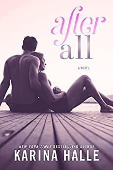 After All: A Hate to Love Standalone Romance by [Halle, Karina]