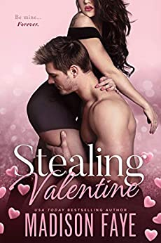 Stealing Valentine by [Faye, Madison]