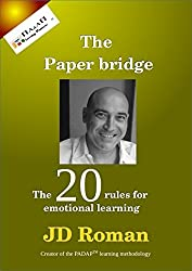 The paper bridge: The 20 rules for emotional learning (English Edition)