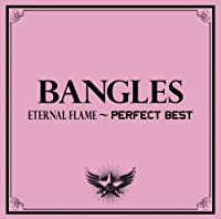 Eternal Flame-Perfect Best [Lt by Bangles (2009-02-17)