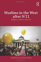 Muslims in the West after 9/11 (Routledge Studies in Liberty and Security)
