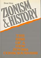 Zionism and History: The Rise of a New Jewish Consciousness