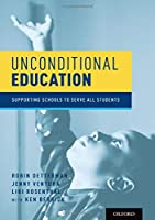 Unconditional Education: Supporting Schools to Serve All Students