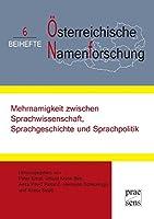 Mehrnamigkeit zwischen Sprachwissenschaft, Sprachgeschichte und Sprachpolitik