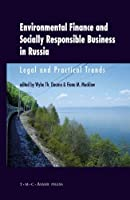 Environmental Finance and Socially Responsible Business in Russia: Legal and Practical Trends