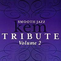 Vol. 2-Smooth Jazz Tribute to Kem