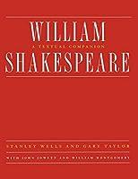 William Shakespeare: A Textual Companion