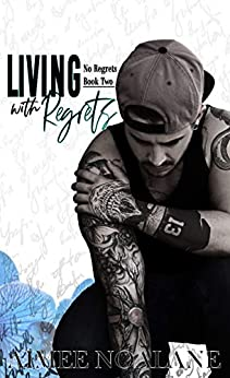 Living with Regrets (No Regrets book 2) by [Noalane, Aimee]