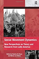 Social Movement Dynamics (The Mobilization Series on Social Movements, Protest, and Culture)