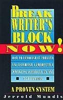 Break Writer's Block Now! (Writer's Library)