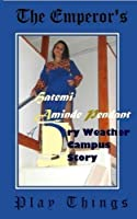 The Emperor's Play Things: A Dry Weather Campus Story