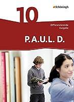 P.A.U.L. D. (Paul) 10. Schuelerbuch. Differenzierende Ausgabe: Persoenliches Arbeits- und Lesebuch Deutsch
