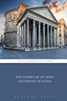 The Formulae of Saint Eucherius of Lyons [並行輸入品]