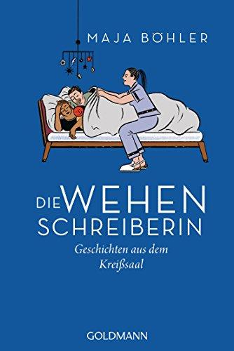 Die Wehenschreiberin: Geschichten aus dem Kreißsaal (German Edition)