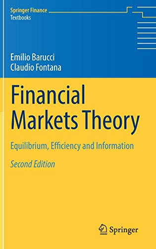 Download Financial Markets Theory: Equilibrium, Efficiency and Information (Springer Finance) 144717321X