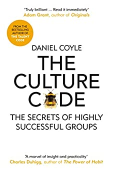 The Culture Code: The Secrets of Highly Successful Groups by [Coyle, Daniel]