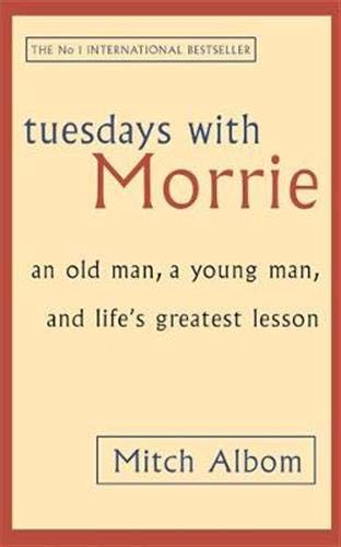Tuesdays With Morrie: An old man, a young man, and life's greatest lessonの詳細を見る