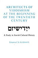 Architects of Yiddishism at the Beginning of the Twentieth Century