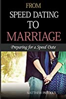From Speed Dating to Marriage: Preparing for a Speed Date