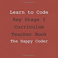 Learn to Code: Key Stage 3 Curriculum