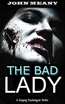 The Bad Lady: A gripping psychological thriller by [Meany, John]
