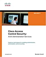 Cisco Access Control Security: AAA Administration Services (Networking Technology)