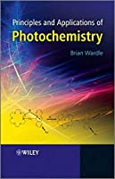 Principles and Applications of Photochemistry by Brian Wardle(2010-02-01)