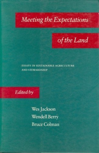 Download Meeting the Expectations of the Land: Essays in Sustainable Agriculture and Stewardship 086547172X