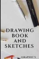 DRAWING BOOK AND SKETCHES: Design - Arts - Notebook