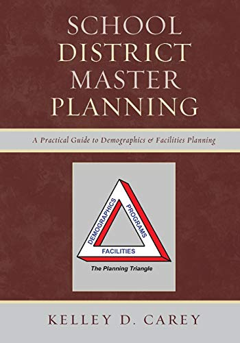 Download School District Master Planning: A Practical Guide to Demographics and Facilities Planning 1610485319