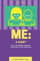 Me: A Diary: A memory journal for your 4 to 8 years old